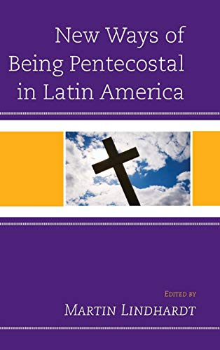 New Ways of Being Pentecostal in Latin America: Lexington Books