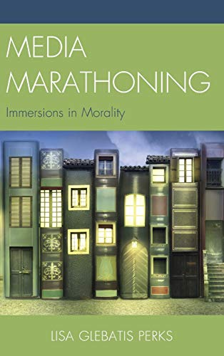 9780739196748: Media Marathoning: Immersions in Morality