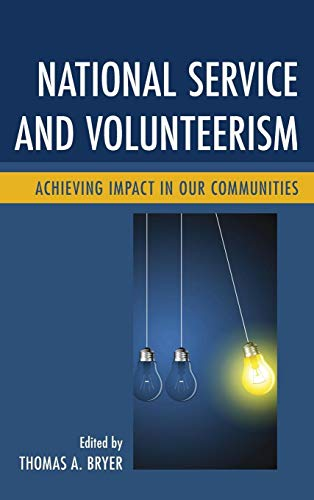 9780739196939: National Service and Volunteerism: Achieving Impact in Our Communities