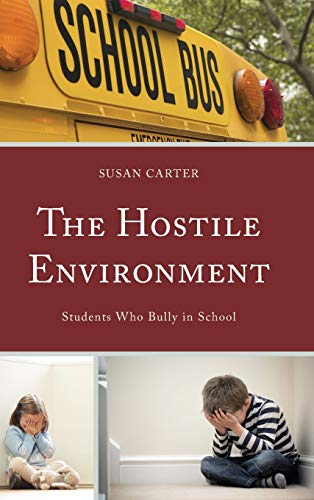 9780739197226: The Hostile Environment: Students Who Bully in School