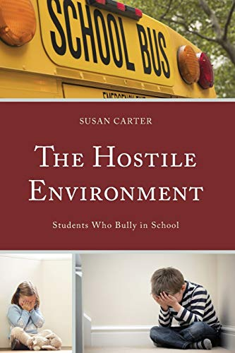 9780739197240: The Hostile Environment: Students Who Bully in School