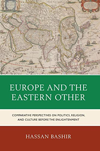9780739197332: Europe and the Eastern Other: Comparative Perspectives on Politics, Religion and Culture before the Enlightenment