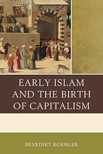 9780739197455: Early Islam and the Birth of Capitalism