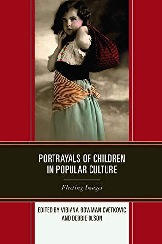 9780739197578: Portrayals of Children in Popular Culture: Fleeting Images