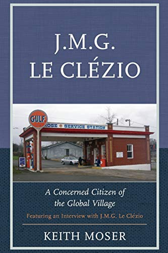 J.M.G. Le Clezio: A Concerned Citizen of: Keith Moser