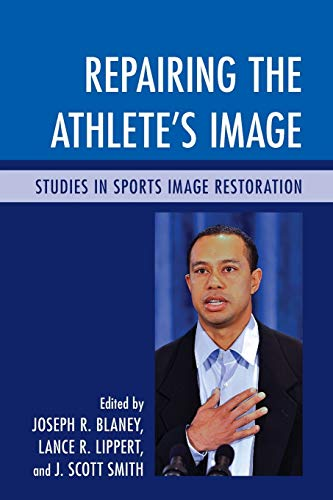 9780739197646: Repairing the Athlete's Image: Studies in Sports Image Restoration