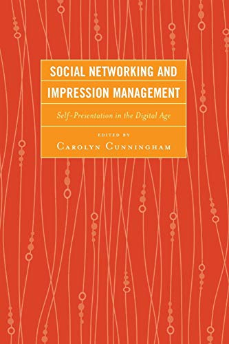 Social Networking and Impression Management: Carolyn M. Cunningham