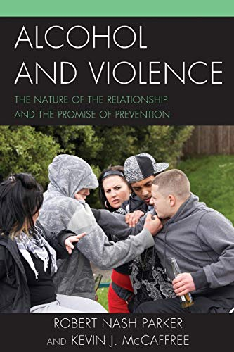 9780739197738: Alcohol and Violence: The Nature of the Relationship and the Promise of Prevention