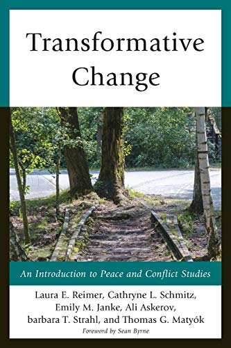 9780739198148: Transformative Change: An Introduction to Peace and Conflict Studies