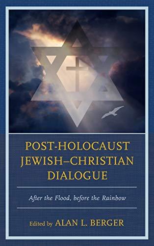 Post-Holocaust Jewish-Christian Dialogue: Alan L. Berger