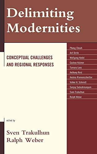 9780739199480: Delimiting Modernities: Conceptual Challenges and Regional Responses
