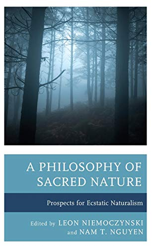 A Philosophy of Sacred Nature: Prospects for: Niemoczynski, Leon [Editor];