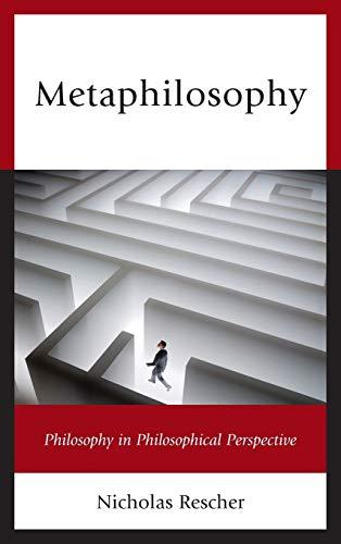 9780739199770: Metaphilosophy: Philosophy in Philosophical Perspective