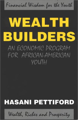 Wealth Builders: An Economic Program for African-American Youth: Hasani Pettiford