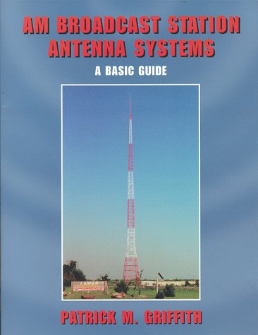 9780739200858: AM Broadcast Station Antenna Systems - A Basic Guide