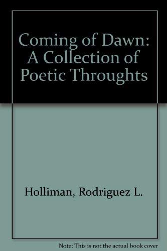 9780739201091: The Coming of Dawn : A Collection of Poetic Thoughts