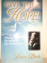 Give them Hope!: Laura Black