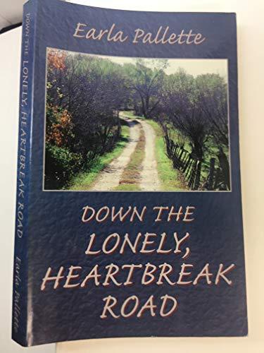 Down the Lonely, Heartbreak Road: Earla Pallette