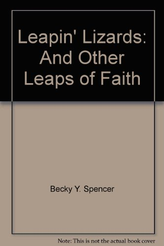 Leapin Lizards: And Other Leaps of Faith