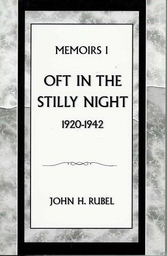 Oft In The Stilly Night 1920-1942 (Memoirs: John H. Rubel