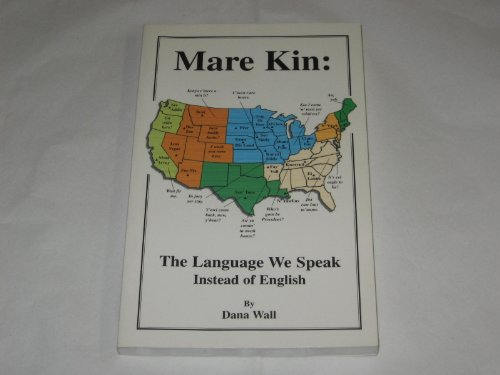 MARE KIN: The Language We Speak Instead Of English.: Wall, Dana
