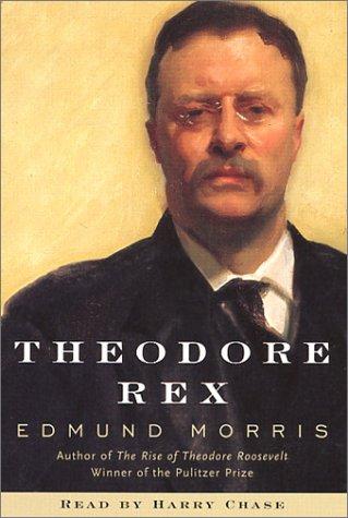 Theodore Rex: Edmund Morris
