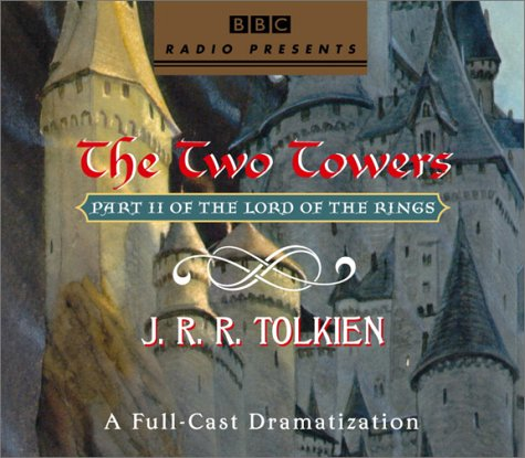 9780739301197: The Lord of the Rings: The Two Towers: A Full-Cast Dramatization