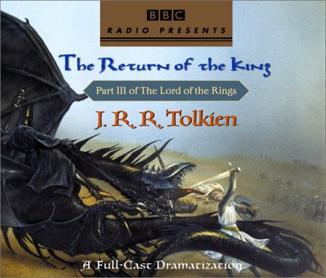 9780739301401: The Lord of the Rings: The Return of the King (A Full-Cast Dramatization)