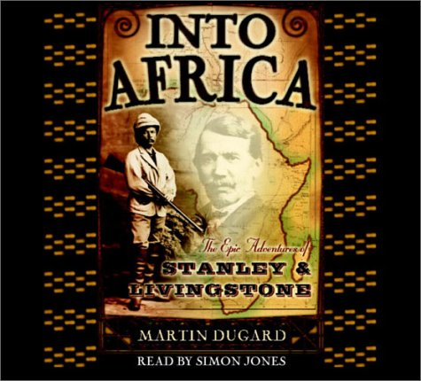 9780739302385: Into Africa: The Epic Adventures of Stanley and Livingstone