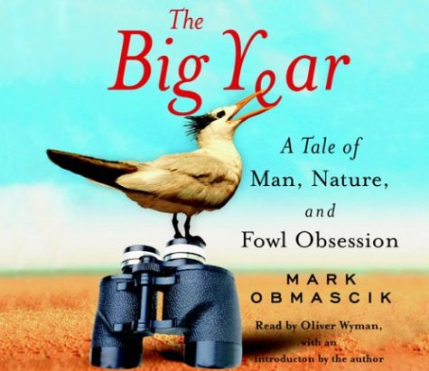 9780739302514: The Big Year: A Tale of Man, Nature, and Fowl Obsession