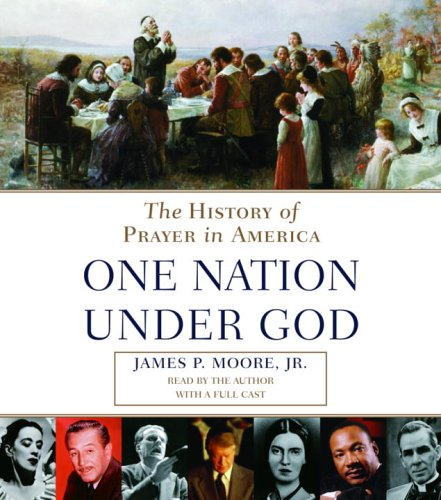 9780739302651: One Nation Under God: The History of Prayer in America