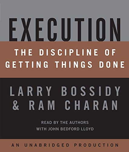 Execution : The Discipline of Getting Things: Ram Charan and