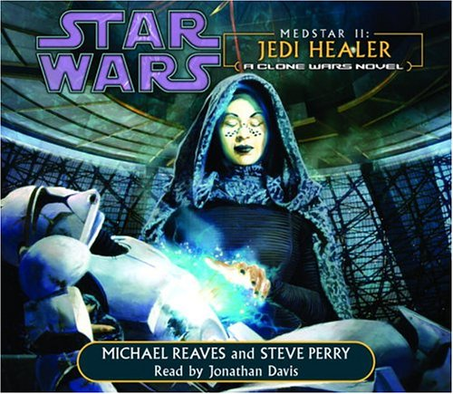MedStar II: Jedi Healer (Star Wars: Clone Wars) (0739303260) by Michael Reaves; Steve Perry