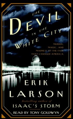 9780739303405: The Devil in the White City: Murder, Magic & Madness and the Fair that Changed America (Illinois)