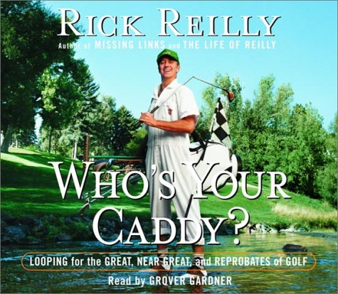 9780739303566: Who's Your Caddy?: Looping for the Great, Near Great, and Reprobates of Golf