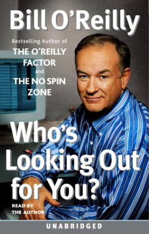 Who's Looking Out For You? (0739306480) by Bill O'Reilly