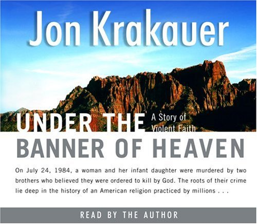 9780739306567: Under the Banner of Heaven: A Story of Violent Faith