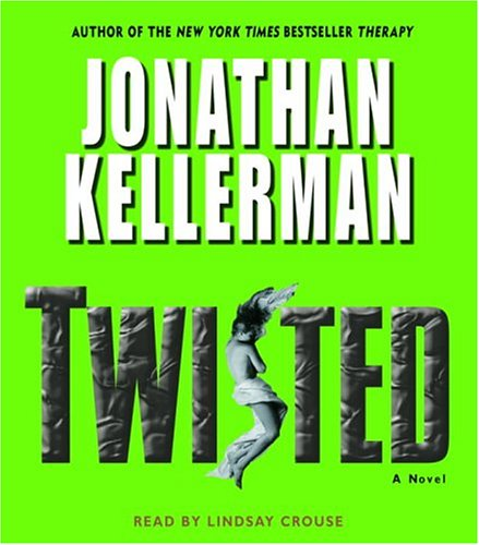 Twisted (Jonathan Kellerman) (9780739307175) by Jonathan Kellerman