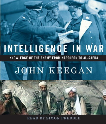 9780739307557: Intelligence in War: Knowledge of the Enemy from Napoleon to Al-Qaeda