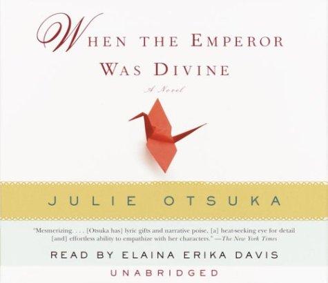 When the Emperor Was Divine: Otsuka, Julie
