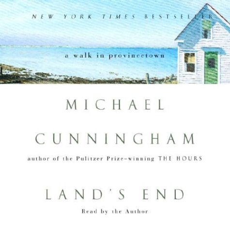 Land's End: A Walk In Provincetown: Cunningham, Michael