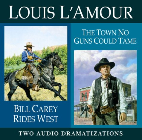 9780739308363: Bill Carey Rides West / The Town No Guns Could Tame (Louis L'Amour)