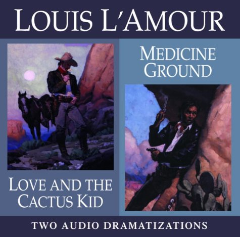 9780739308387: Love and the Cactus Kid/ Medicine Ground (Louis L'Amour)