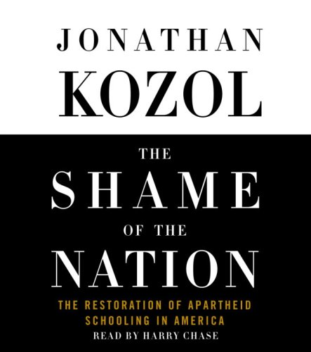 9780739309858: The Shame of the Nation: The Restoration of Apartheid Schooling in America