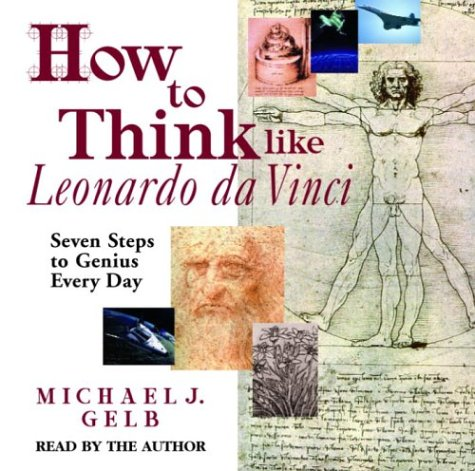 9780739310441: How to Think Like Leonardo Da Vinci: Seven Steps to Genius Every Day