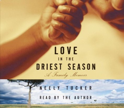 9780739310717: Love in the Driest Season: A Family Memoir