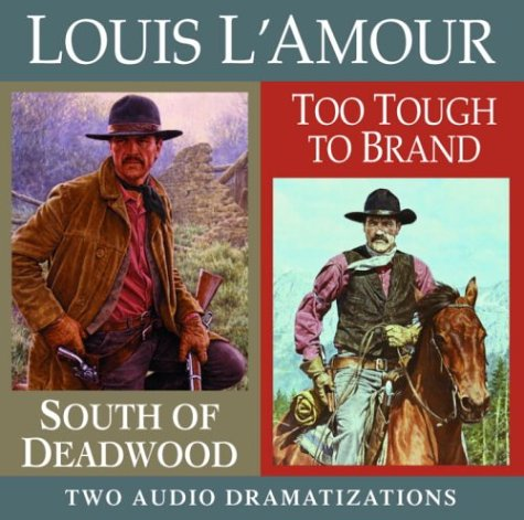 9780739310977: South of Deadwood/Too Tough to Brand (Louis L'Amour)