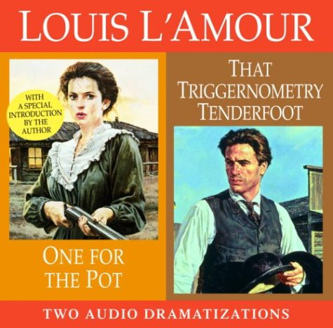 One for the Pot/That Triggernometry Tenderfoot (Louis L'Amour): L'Amour, Louis