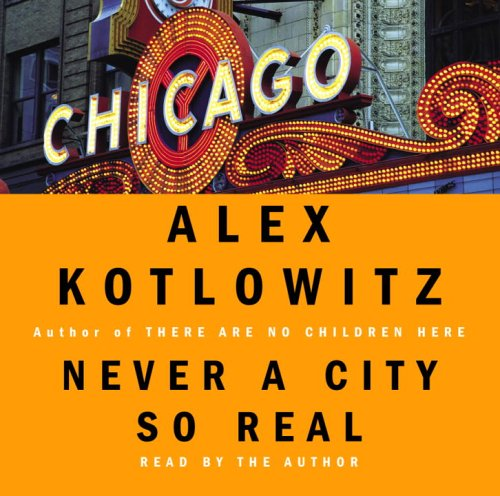 9780739311257: Never a City So Real: A Walk in Chicago