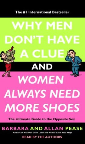 9780739311646: Why Men Don't Have a Clue and Women Always Need More Shoes: The Ultimate Guide to the Opposite Sex